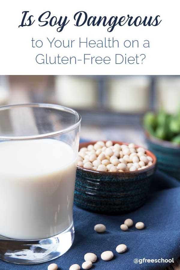 Is Soy Dangerous to Your Health on a Gluten-Free Diet?