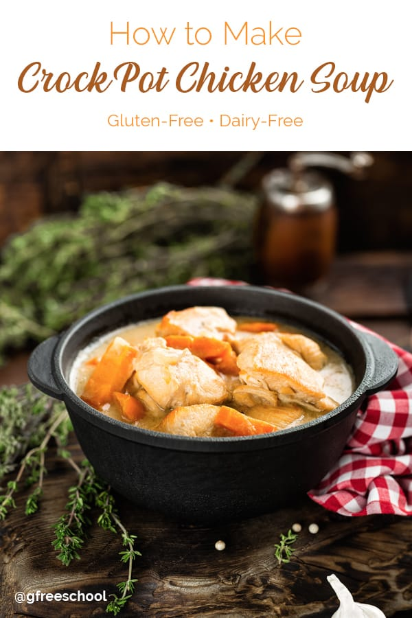 Gluten-Free CrockPot Chicken Soup Recipe