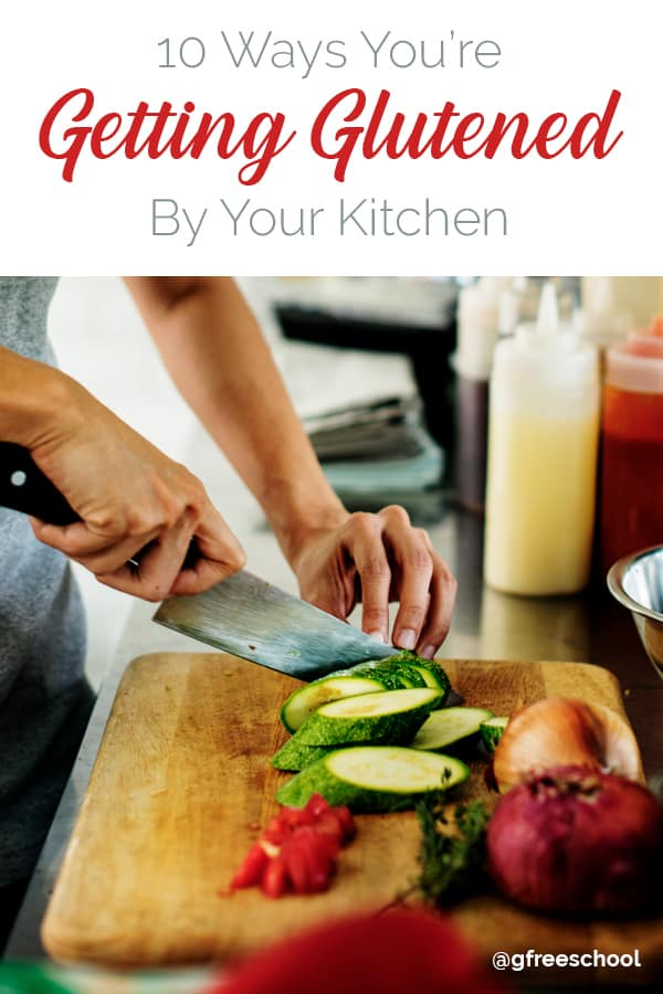 10 Ways You're Getting Glutened By Your Kitchen